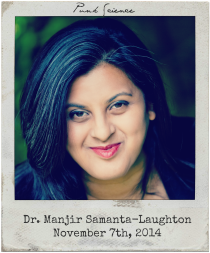 "11.7.14 Dr. Manjir Samanta Laughton: ""Punk Science"""