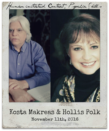 11.11.16 Kosta Makreas and Hollis Polk: Human initiated contact, psychic skills